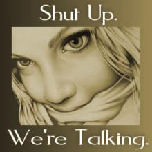 STFU... หุบปากซะ!!!